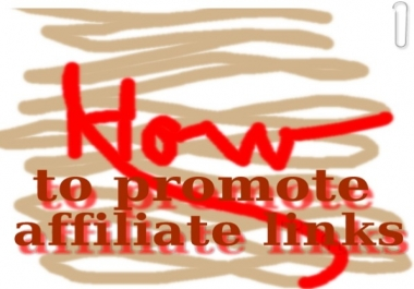 give the advice you need on how to promote affiliate links