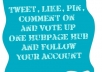 Tweet, Like, Pin, Comment On and Vote Up One Hubpage Hub And Follow Your Account
